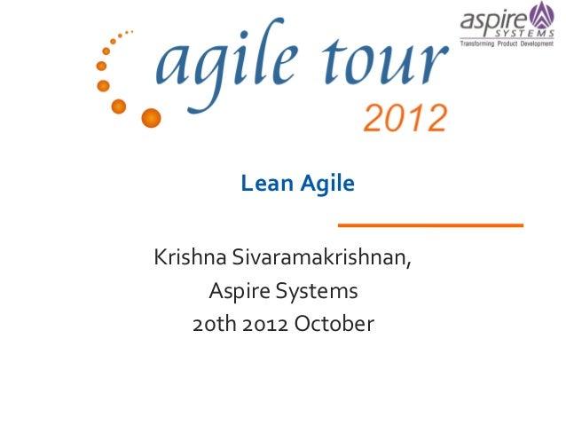 Lean AgileKrishna Sivaramakrishnan,     Aspire Systems    20th 2012 October