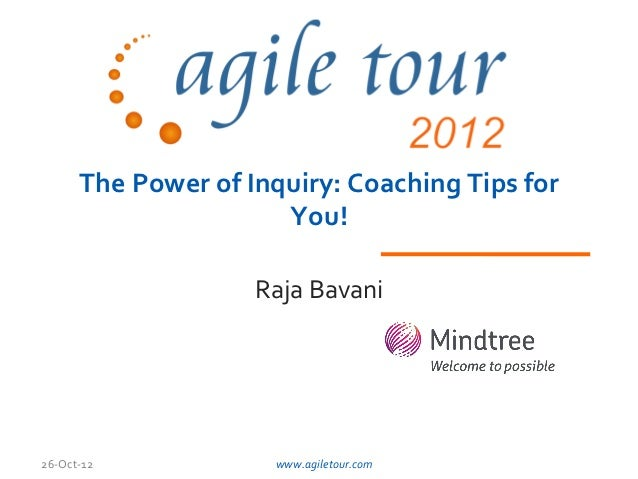 The Power of Inquiry: Coaching Tips for                      You!                    Raja Bavani26-Oct-12            www.a...