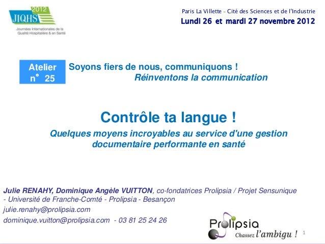 Contrôle ta langue ! Quelques moyens incroyables au service d'une gestion documentaire performante en santé © 2012 Prolips...