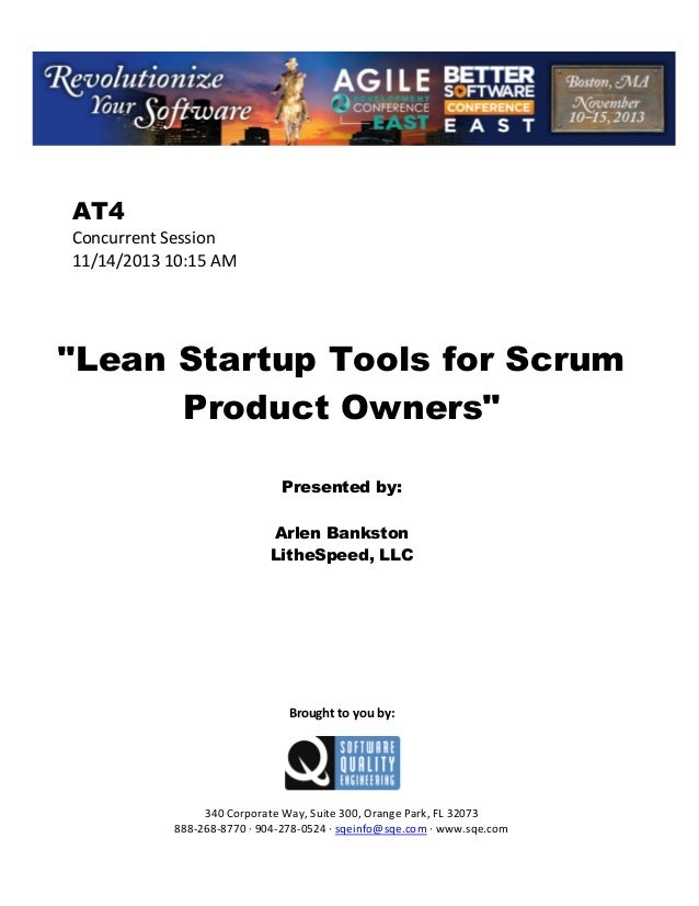 """AT4 Concurrent Session 11/14/2013 10:15 AM  """"Lean Startup Tools for Scrum Product Owners"""" Presented by: Arlen Bankston Lit..."""