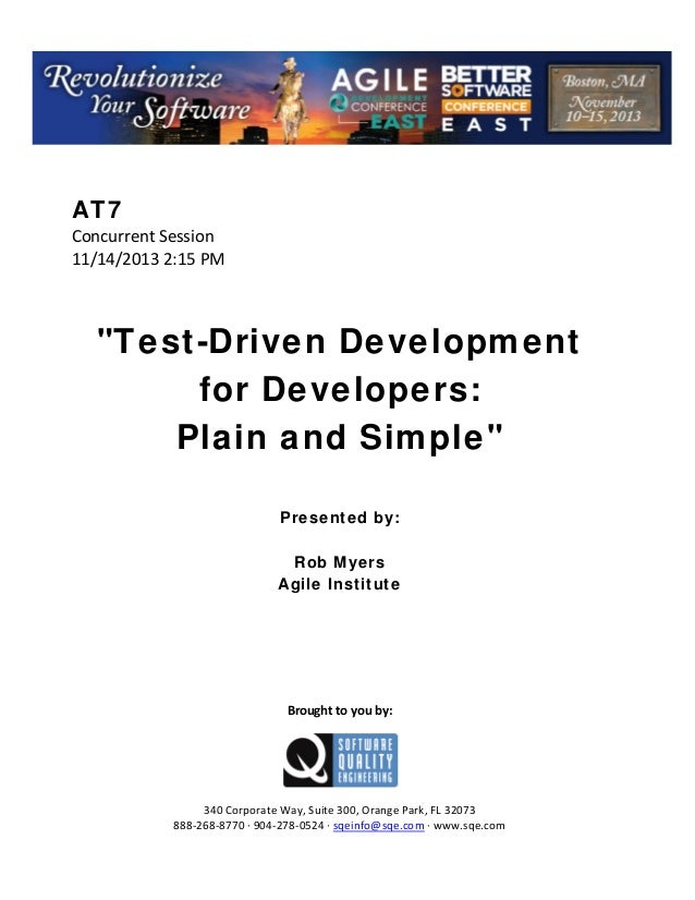 "AT7 Concurrent Session  11/14/2013 2:15 PM         ""Test-Driven Development for Developers: Plain and Simple""        Pr..."