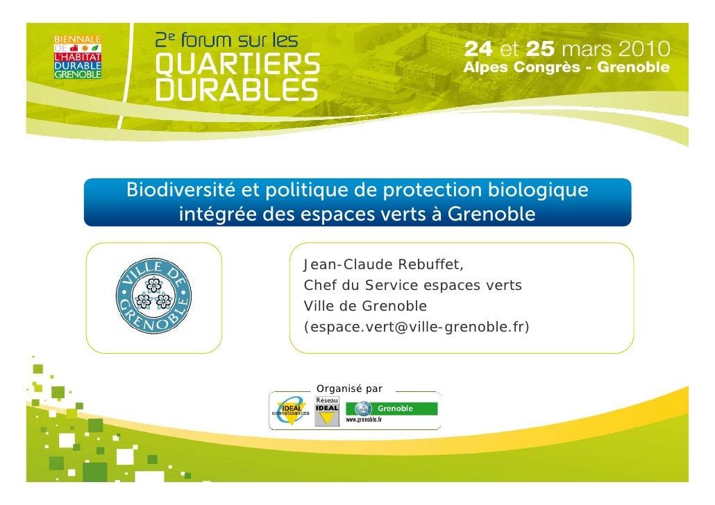 Biodiversité et politique de protection biologique      intégrée des espaces verts à Grenoble                     Jean-Cla...