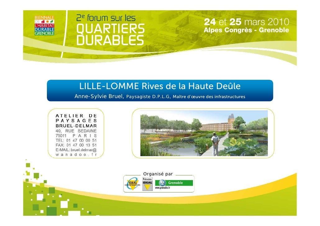 LILLE-LOMME Rives de la Haute Deûle Anne-Sylvie Bruel, Paysagiste D.P.L.G, Maître d'œuvre des infrastructures             ...