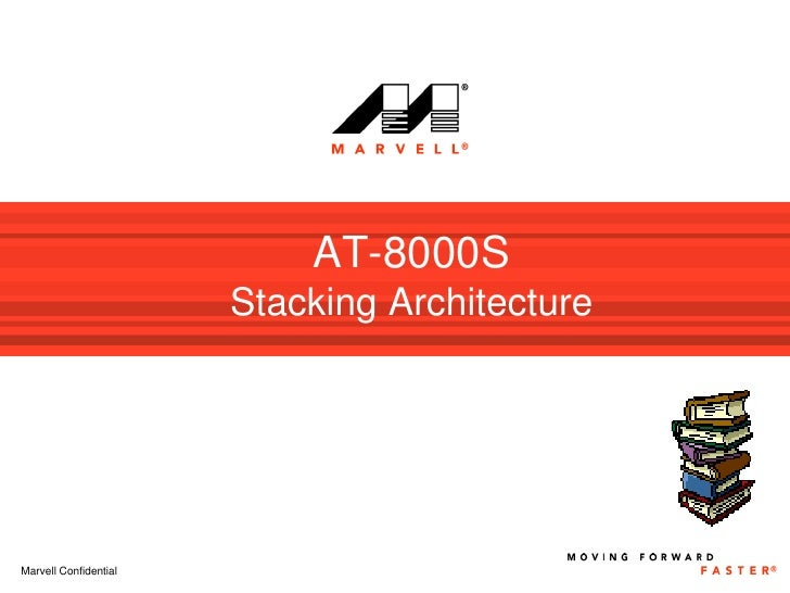 AT-8000S                        Stacking Architecture     Marvell Confidential