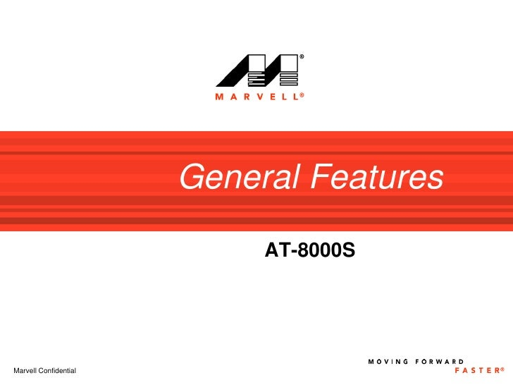 General Features                              AT-8000S     Marvell Confidential