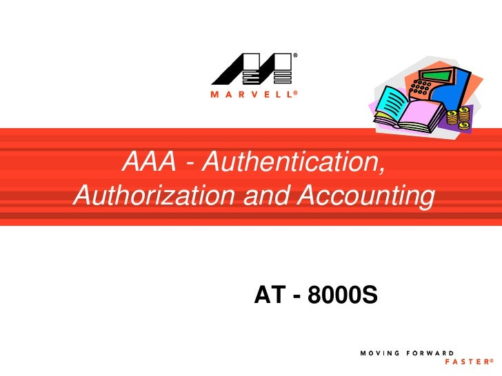 AAA - Authentication, Authorization and Accounting                 AT - 8000S