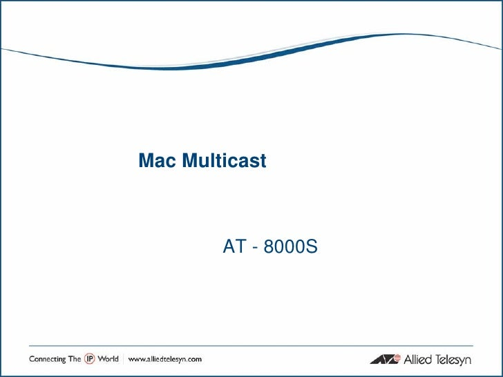 Mac Multicast            AT - 8000S