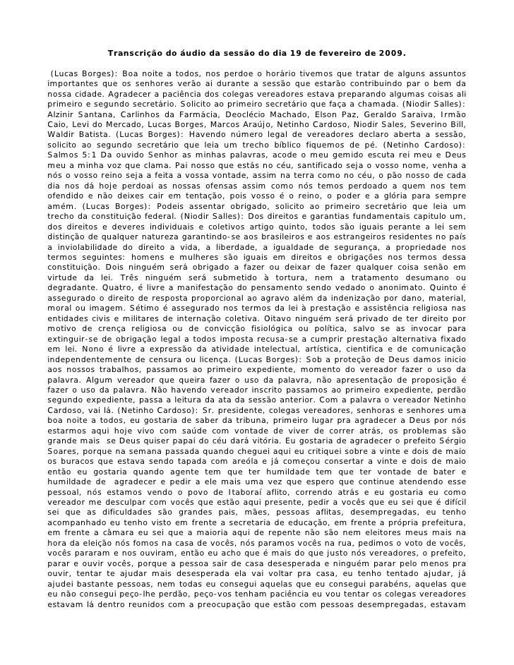Transcrição do áudio da sessão do dia 19 de fevereiro de 2009.   (Lucas Borges): Boa noite a todos, nos perdoe o horário t...