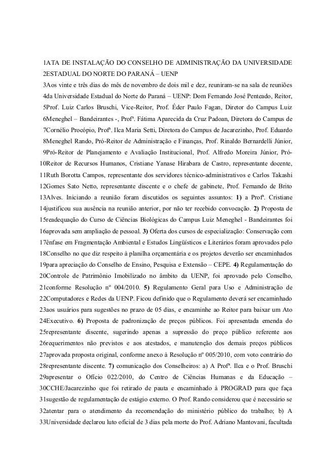 ATA DE INSTALAÇÃO DO CONSELHO DE ADMINISTRAÇÃO DA UNIVERSIDADE ESTADUAL DO NORTE DO PARANÁ – UENP Aos vinte e três dias do...