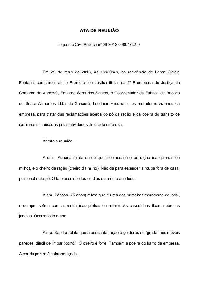 ATA DE REUNIÃOInquérito Civil Público nº 06.2012.00004732-0Em 29 de maio de 2013, às 18h30min, na residência de Loreni Sal...