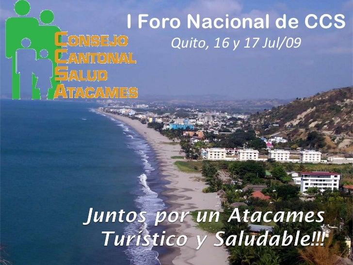 I Foro Nacional de CCS Quito, 16 y 17 Jul/09