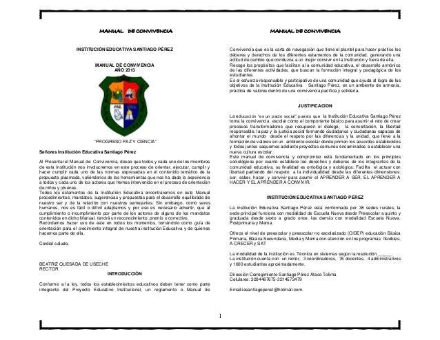 "MANUAL DE CONVIVENCIA MANUAL DE CONVIVENCIA  1  INSTITUCIÓN EDUCATIVA SANTIAGO PÉREZ  MANUAL DE CONVIVENCIA  AÑO 2013  ""PR..."