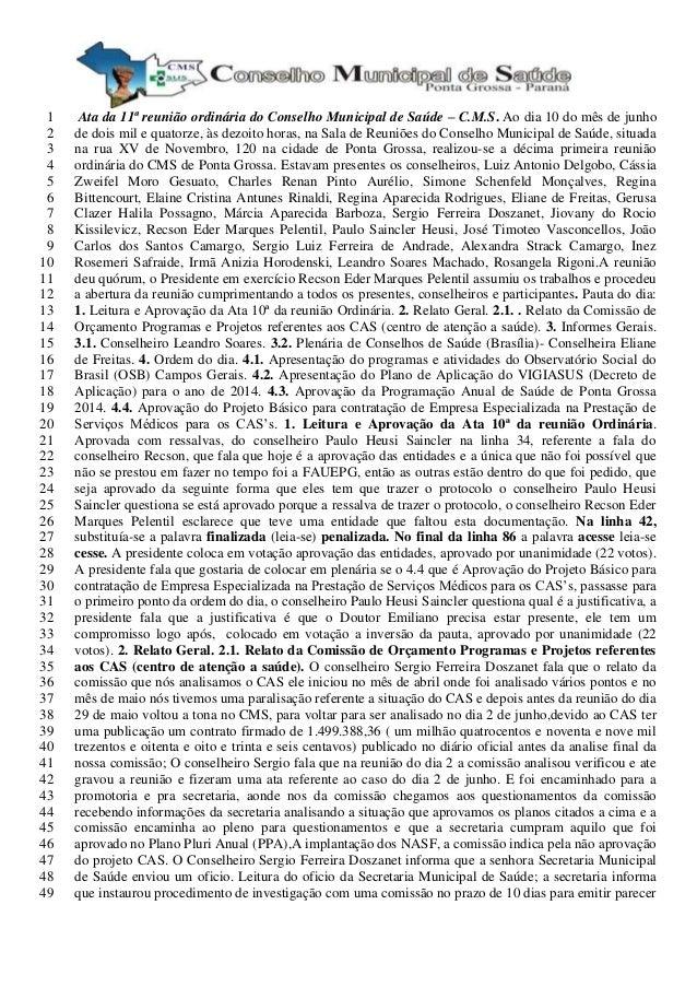Ata da 11ª reunião ordinária do Conselho Municipal de Saúde – C.M.S. Ao dia 10 do mês de junho1 de dois mil e quatorze, às...