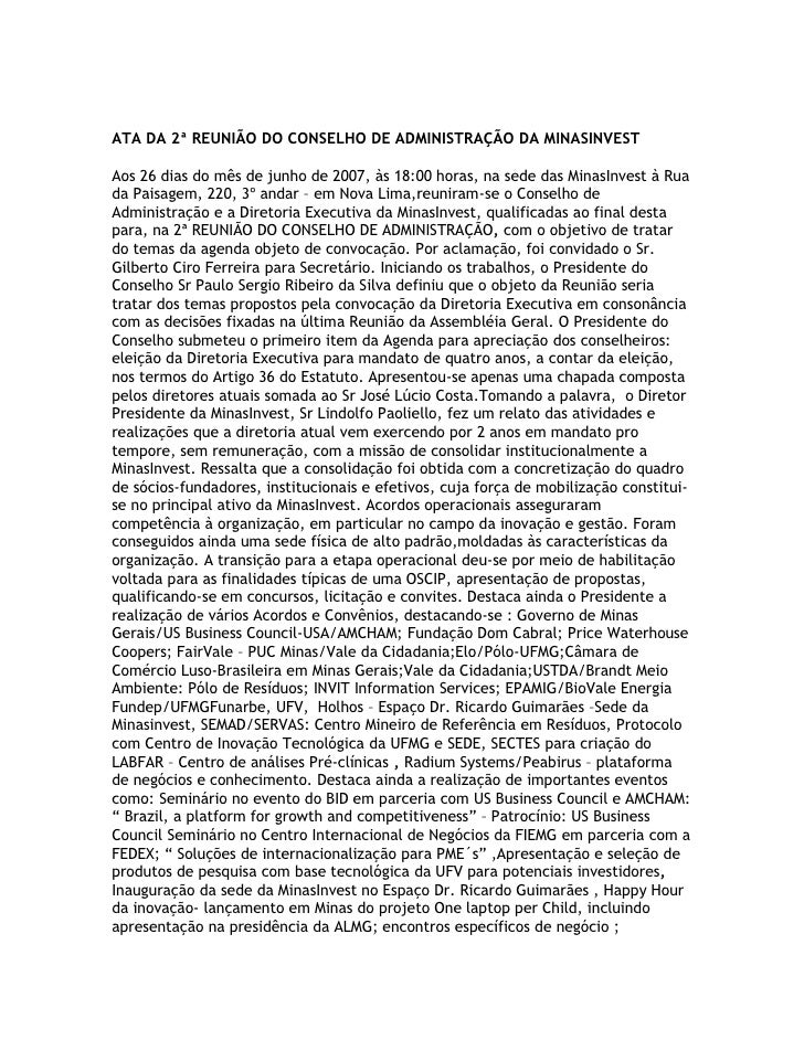 ATA DA 2ª REUNIÃO DO CONSELHO DE ADMINISTRAÇÃO DA MINASINVEST  Aos 26 dias do mês de junho de 2007, às 18:00 horas, na sed...