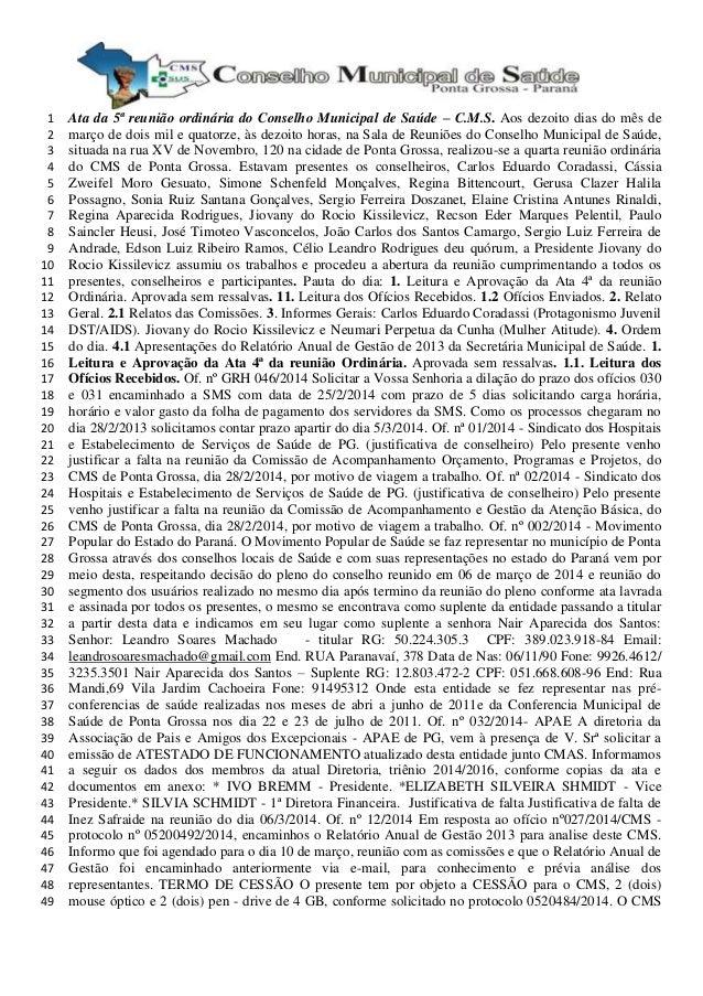 Ata da 5ª reunião ordinária do Conselho Municipal de Saúde – C.M.S. Aos dezoito dias do mês de1 março de dois mil e quator...