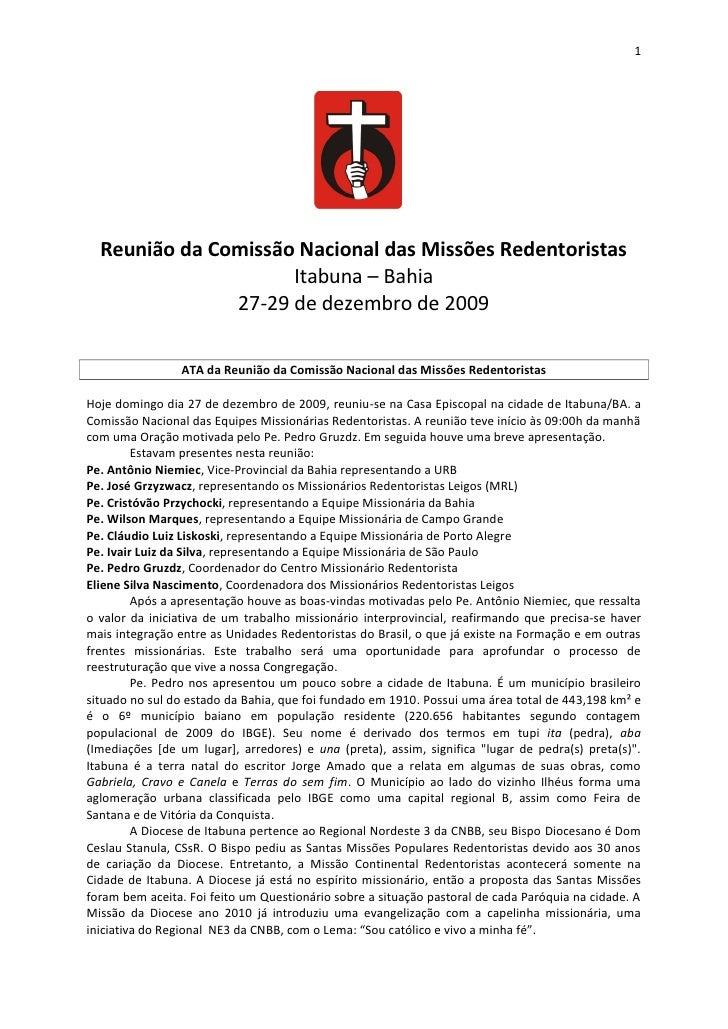 1       Reunião da Comissão Nacional das Missões Redentoristas                      Itabuna – Bahia                27-29 d...