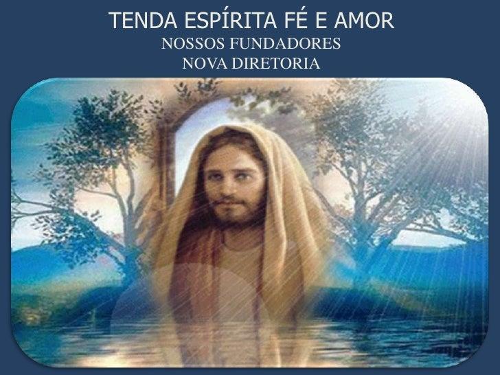 TENDA ESPÍRITA FÉ E AMORNOSSOS FUNDADORESNOVA DIRETORIA<br />