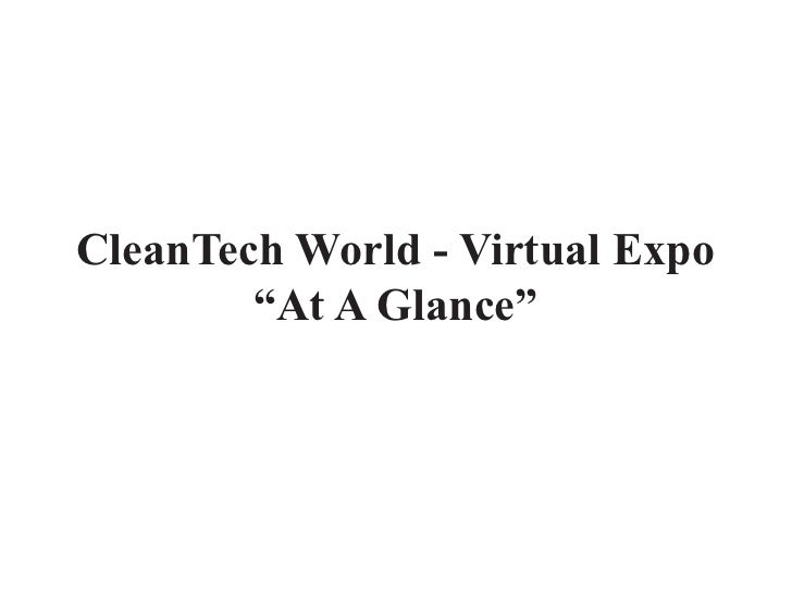 """CleanTech World - Virtual Expo        """"At A Glance"""""""