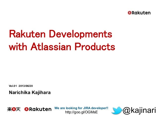 We are looking for JIRA developer!! http://goo.gl/OGMsE @kajinari Vol.01 2013/06/20 Narichika Kajihara