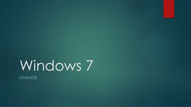 Windows 7 ATALHOS
