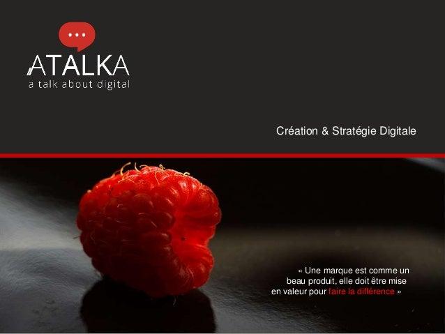« Une marque est comme un beau produit, elle doit être mise en valeur pour faire la différence » Création & Stratégie Digi...