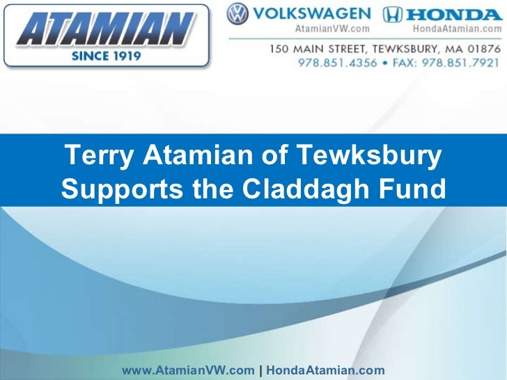Terry Atamian of Tewksbury Supports the Claddagh Fund www.AtamianVW.com  |  HondaAtamian.com