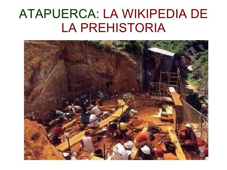 Atapuerca: la wikipedia de la Prehistoria
