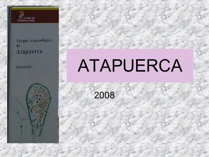 ATAPUERCA 2008