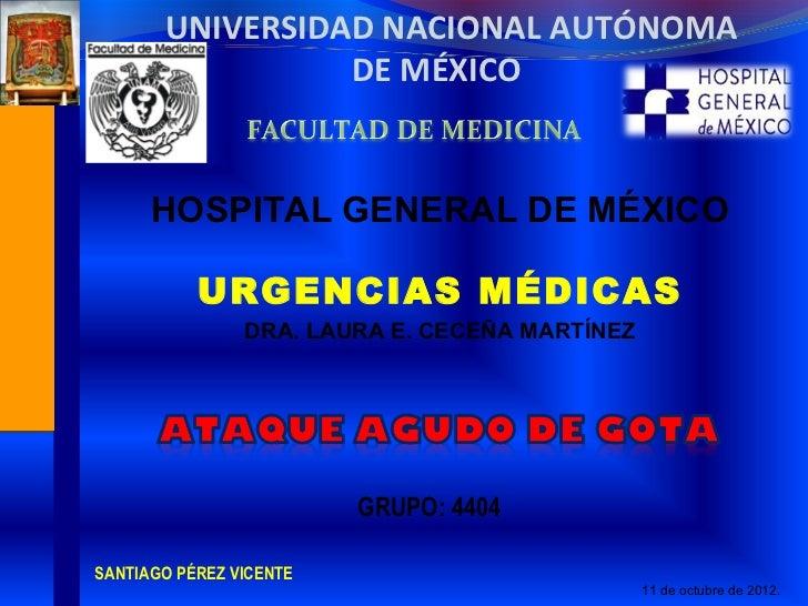UNIVERSIDAD NACIONAL AUTÓNOMA                 DE MÉXICO      HOSPITAL GENERAL DE MÉXICO           URGENCIAS MÉDICAS       ...