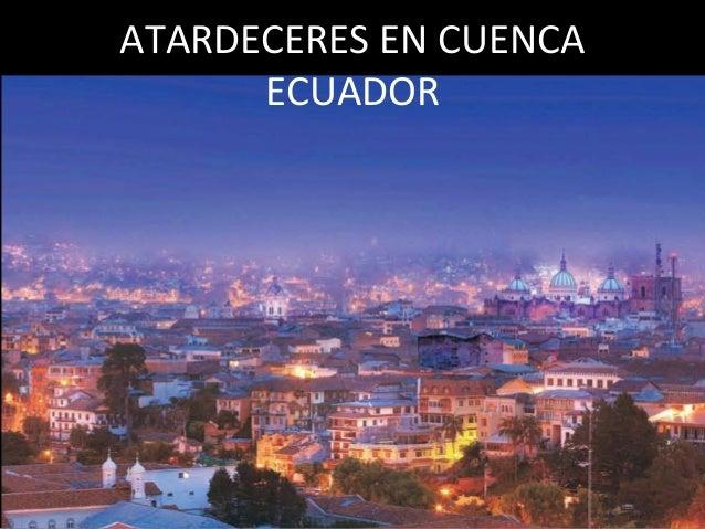 ATARDECERES EN CUENCA      ECUADOR