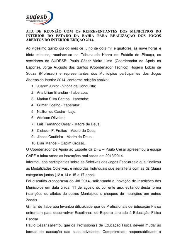 ATA DE REUNIÃO COM OS REPRESENTANTES DOS MUNICÍPIOS DO INTERIOR DO ESTADO DA BAHIA PARA REALIZAÇÃO DOS JOGOS ABERTOS DO IN...