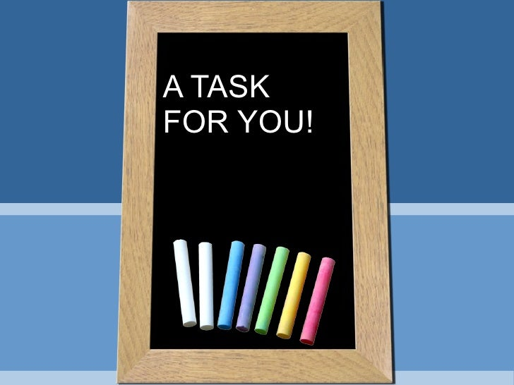 A TASK FOR YOU!