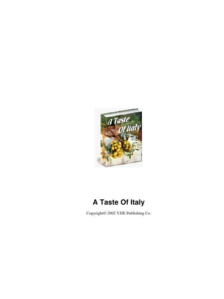 A Taste Of ItalyCopyright© 2002 VJJE Publishing Co.