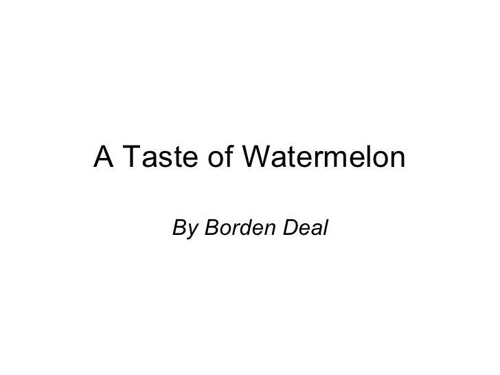 A Taste of Watermelon By Borden Deal