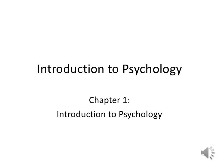 Introduction to Psychology<br />Chapter 1: <br />Introduction to Psychology<br />