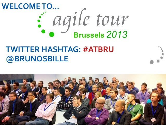 Brussels TWITTER	   HASHTAG:	   #ATBRU	    @BRUNOSBILLE	    WELCOME	   TO…