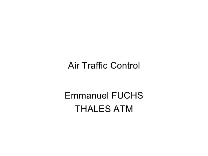 Air Traffic Control Emmanuel FUCHS THALES ATM