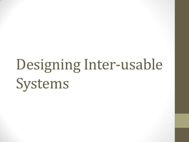 Designing Inter-usableSystems