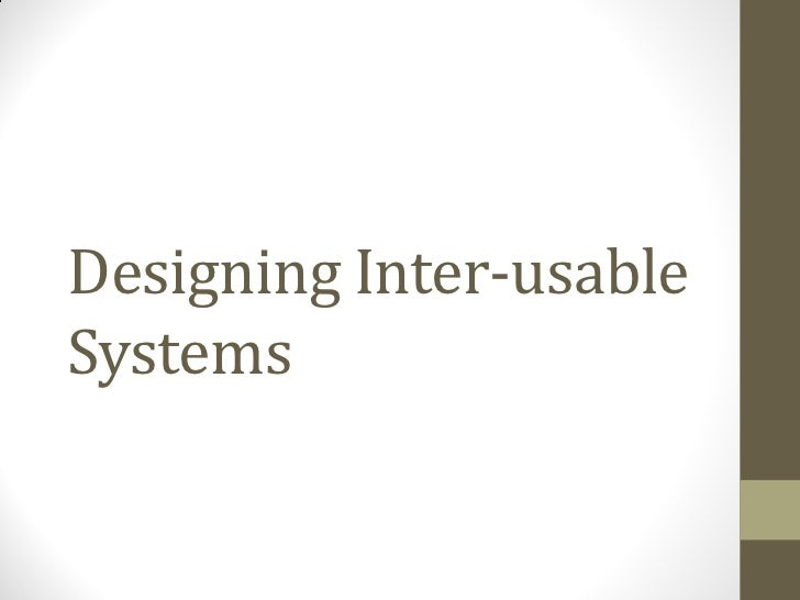 Interact2011 - Designing Inter-usable Systems