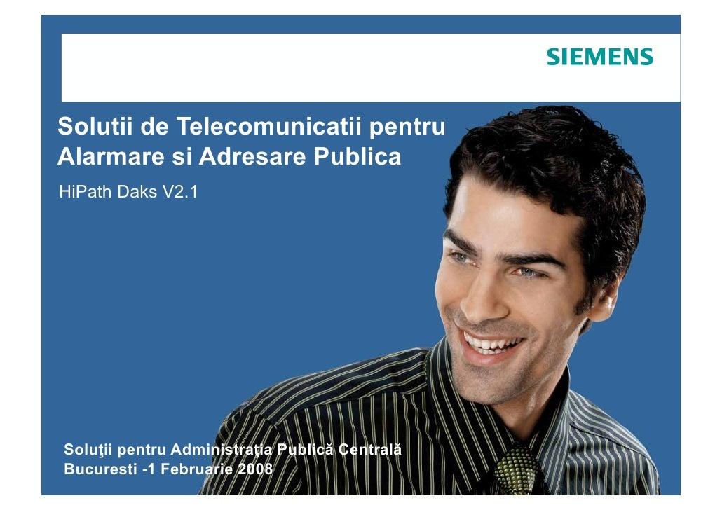 Solutii de Telecomunicatii pentru Alarmare si Adresare Publica HiPath Daks V2.1     Solu ii pentru Administra ia Public Ce...