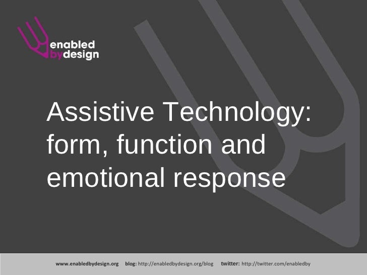 Assistive Technology: form, function and emotional response