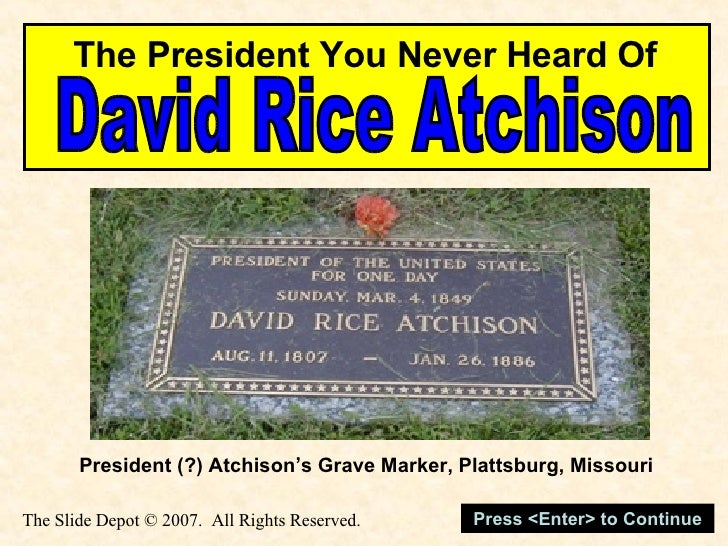David Rice Atchison The President You Never Heard Of President (?) Atchison's Grave Marker, Plattsburg, Missouri Press <En...