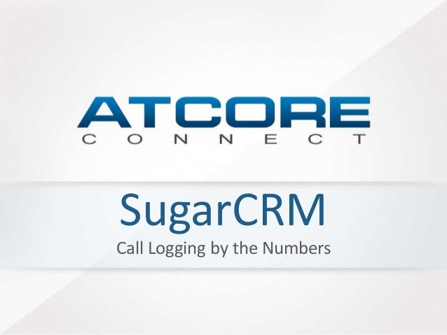 SugarCRM Call Logging by the Numbers