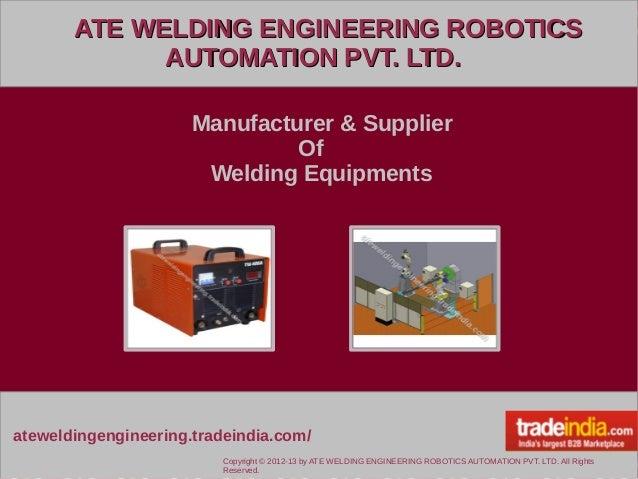 ATE WELDING ENGINEERING ROBOTICS AUTOMATION PVT. LTD.Pimpri,Maharashtra