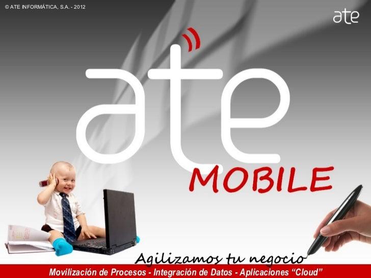 © ATE INFORMÁTICA, S.A. - 2012                                                      MOBILE                                ...
