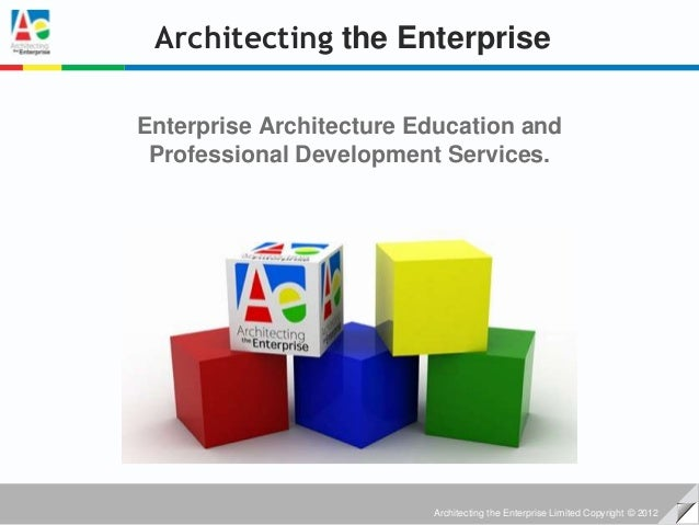 Architecting the EnterpriseEnterprise Architecture Education and Professional Development Services.                       ...