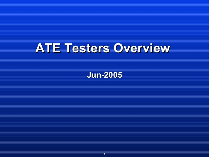 ATE Testers Overview      Jun-2005