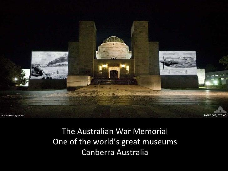 Visit the Australian War Memorial