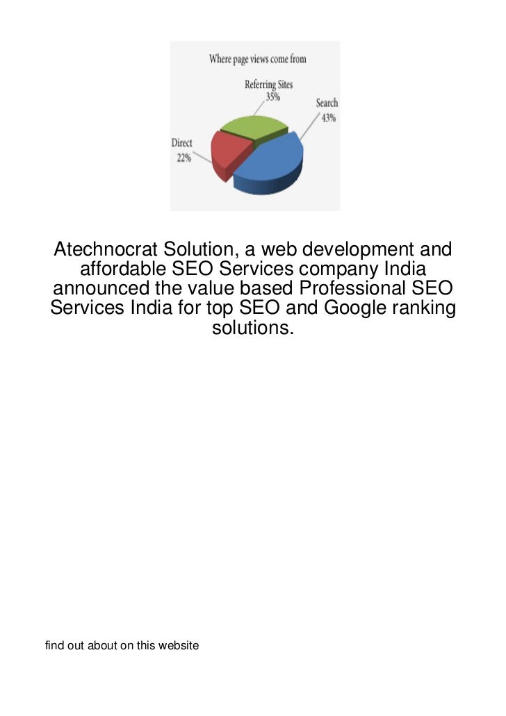 Atechnocrat Solution, a web development and   affordable SEO Services company Indiaannounced the value based Professional ...