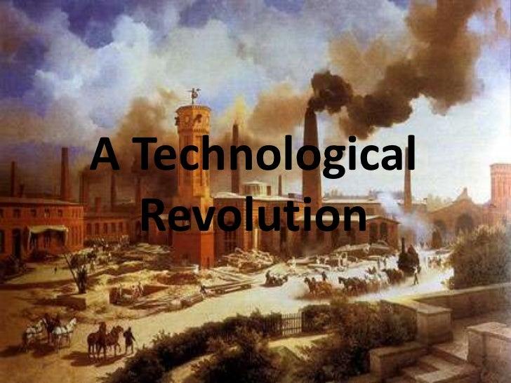 A Technological  Revolution